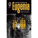 Eugenia - Lionel Duroy, editura Humanitas