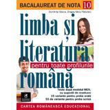 Bacalaureat de nota 10. Limba si literatura romana pentru toate profilurile - Dragos Silviu Paduraru, editura Cartea Romaneasca