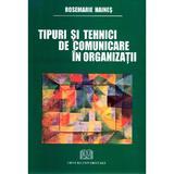 Tipuri si tehnici de comunicare in organizatii - Rosemarie Haines, editura Universitara