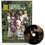 Familia ortodoxa Nr.9 (128) + CD Septembrie 2019, editura Familia Ortodoxa