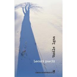 Locuri pustii - Vasile Igna, editura Cartea Romaneasca