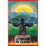 Liturghii Pe Ceruri - Sora Ramona Faraian, editura Garofina