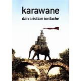 Karawane - Dan Cristian Iordache, editura Charmides