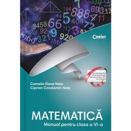 Matematica - Clasa 6 - Manual - Camelia Elena Neta, Ciprian Constantin Neta, editura Corint