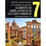 Elemente de limba latina si de cultura romanica - Clasa 7 - Manual - Marcela Gratianu, Alexandru Popp, editura Aramis