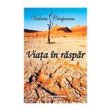 Viata in raspar - Valeriu Cimpeanu, editura Grupul De Edituri Tribuna