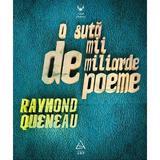 O suta de mii de miliarde de poeme - Raymond Queneau, editura Grupul Editorial Art