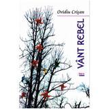 Vant rebel - Ovidiu Crisan, editura Limes