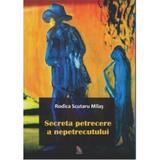 Secreta petrecere a nepetrecutului - Rodica Scutaru Milas, editura Ecou
