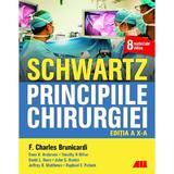 Schwartz. Principiile chirurgiei - F. Charles Brunicardi, editura All