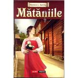 Mataniile - Florence L. Barclay, editura Aldo Press