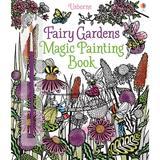 Carte de colorat Fairy gardens magic painting book, 5 ani+, Usborne