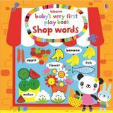 Carte pentru primele cuvinte in engleza Baby's very first play book shop words