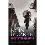 Micuta tobosareasa - John le Carre, editura Rao