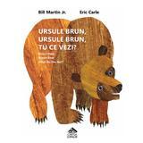 Ursule brun, ursule brun, tu ce vezi? - Bill Martin, Eric Carle, editura Cartea Copiilor