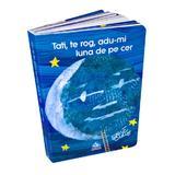 Tati, te rog, adu-mi luna de pe cer - Eric Carle, editura Cartea Copiilor