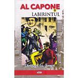Al Capone vol.9: Labirintul - Dentzel G. Jones, editura Dexon