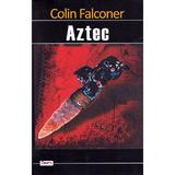 Aztec - Colin Falconer, editura Aldo Press