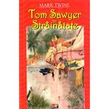 Tom Sawyer in strainatate - Mark Twain, editura Aldo Press