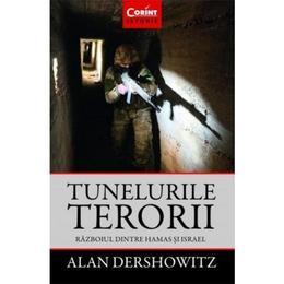 Tunelurile terorii - Alan Dershowitz, editura Corint