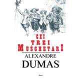 Cei trei muschetari - Alexandre Dumas, editura Dexon