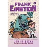 Frank Einstein si Fermoarul Spatiu-Timp - Jon Scieszka, editura Pandora
