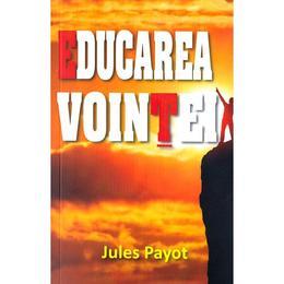 Educarea vointei - Jules Payot, editura Karo