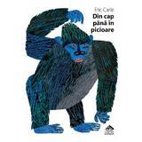 Din cap pana in picioare - Eric Carle, editura Cartea Copiilor