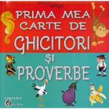 Prima mea carte de ghicitori si proverbe - Patrisia Lungu, editura Carta Atlas