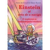 Einstein si arta de a naviga - Anne de Graaf, Klaas Kunst, editura Bmi