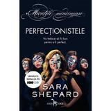Perfectionistele - Sara Shepard, editura Leda