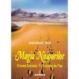 Magia nisipurilor - Gheorghe Filip, editura Sitech