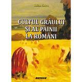 Cultul graului si al painii la romani - Iulian Chivu, editura Sitech