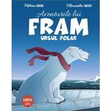 Aventurile lui Fram, ursul polar. Vol.2 - Adrian Barbu, Alexandra Abagiu, editura Curtea Veche