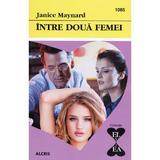 Intre doua femei - Janice Maynard, editura Alcris