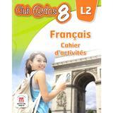 Club Dos. Francais L2. Cahier d'activites. Lectia de franceza - Clasa 8 - Raisa Elena Vlad, Dorin Gulie, editura Litera