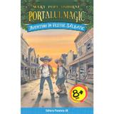 Portalul magic 10: Aventuri in Vestul Salbatic - Mary Pope Osborne, editura Paralela 45