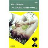 Intalnire furtunoasa - Mary Morgan, editura Alcris