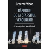 Razboiul de la sfarsitul veacurilor - Graeme Wood, editura Polirom