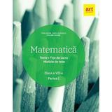 Matematica - Clasa 7. Partea 1 - Teste. Fise de lucru. Modele de teze - Florin Antohe, editura Grupul Editorial Art