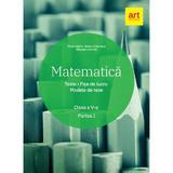 Matematica - Clasa 5. Partea 1 - Teste. Fise de lucru. Modele de teze - Florin Antohe, editura Grupul Editorial Art