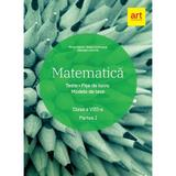 Matematica - Clasa 8. Partea 1 - Teste. Fise de lucru. Modele de teze - Florin Antohe, editura Grupul Editorial Art