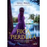 Fiica pierduta - Gill Paul, editura Litera