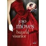 Bazarul visurilor - Jojo Moyes, editura Litera