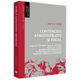 Contencios administrativ si fiscal - Oliviu Puie, editura Universul Juridic