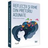 Reflectii si rime din pretoriu adunate - Mihai Adrian Hotca, editura Universul Juridic