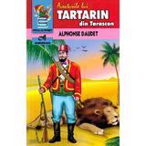 Aventurile lui Tartarin din Tarascon - Alphonse Daudet, editura Andreas