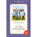 Cei trei muschetari - Alexandre Dumas, editura Litera
