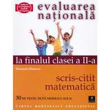 Evaluarea nationala la finalul clasei 2: Scris-citit - Matematica - Manuela Dinescu, editura Cartea Romaneasca
