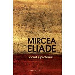 sacrul-si-profanul-mircea-eliade-editura-humanitas-1.jpg